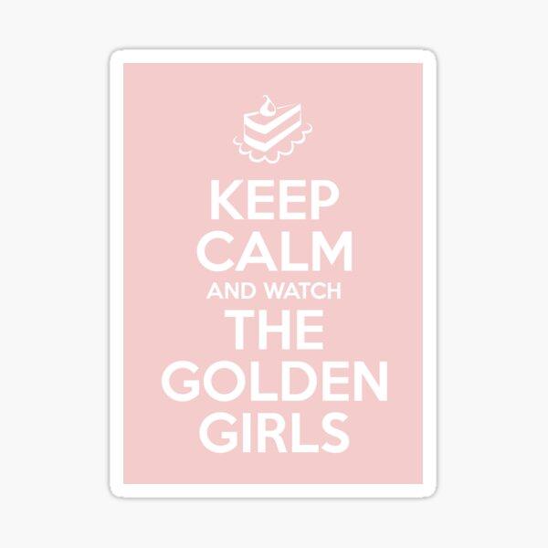 Keep Calm and Watch The Golden Girls Sticker