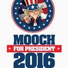 Mooch For President by nxtgen720