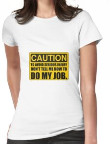 Tell Me How To Do My Job Womens Fitted T-Shirt