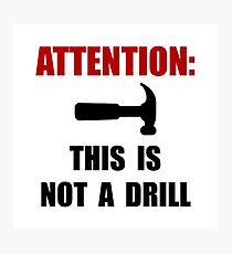 Hammer Not Drill Photographic Print