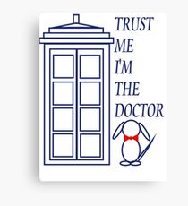 Trust Me I'm The Doctor (version 2) Canvas Print