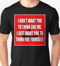 Don't Drink The Kool-Aid, Think For Yourself! T-Shirt