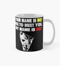My Name is No humorous song parody Mug