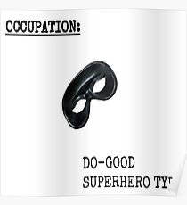 Occupation: Do Good SuperHero Type Poster