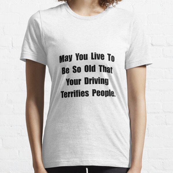 Driving Terrifies Essential T-Shirt