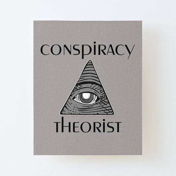 conspiracy theorist Canvas Mounted Print