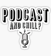 PodCast and Chill Sticker