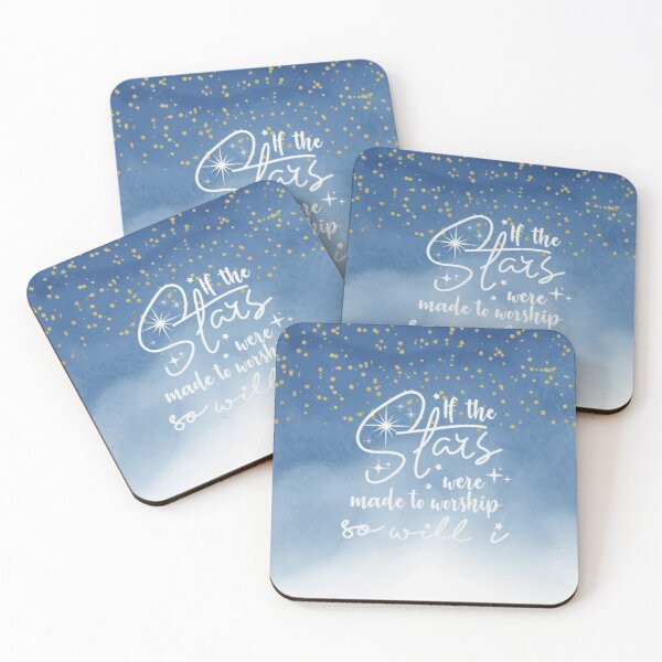 If the stars were made to worship so will I Coasters (Set of 4)