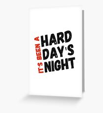 Hard Day's Night  Greeting Card