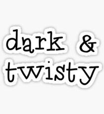 Dark and Twisty Sticker