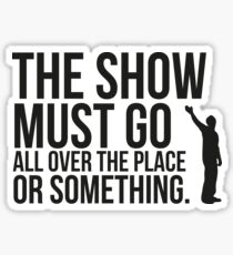 The show. Sticker