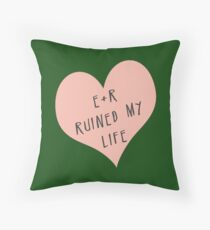 E/R ruined my life Throw Pillow