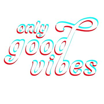 Only Good Vibes by EltiGFX