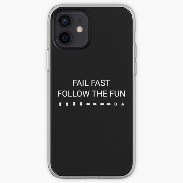 Fail fast, follow the fun - a principle to design by iPhone Soft Case