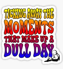 Ticking away the moments Sticker