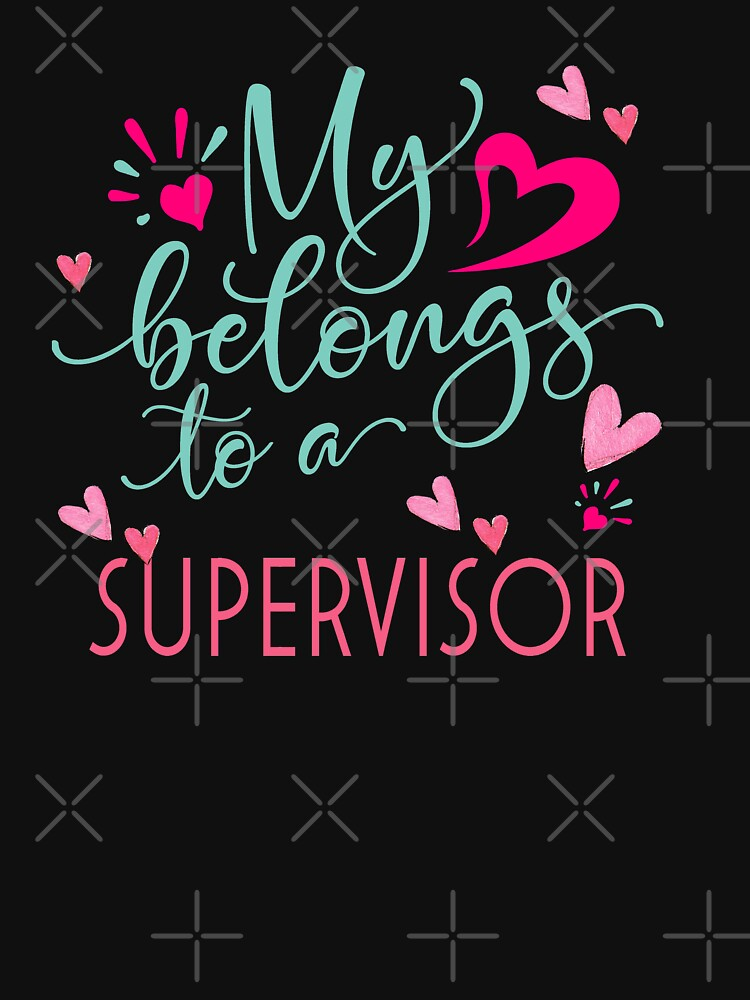 MY HEART BELONGS TO A SUPERVISOR by STRADE
