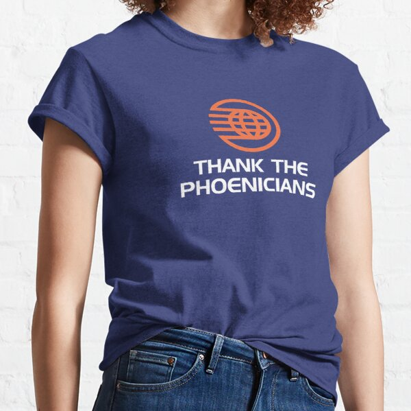 Thank the Phoenicians! Classic T-Shirt
