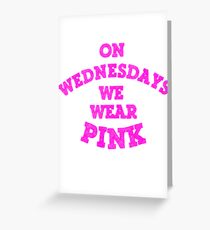On Wednesdays We Wear Pink. Greeting Card