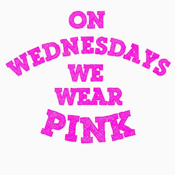 On Wednesdays We Wear Pink. by shamz