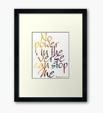 No Power in the 'Verse can stop Me, Browncoats Forever Framed Print