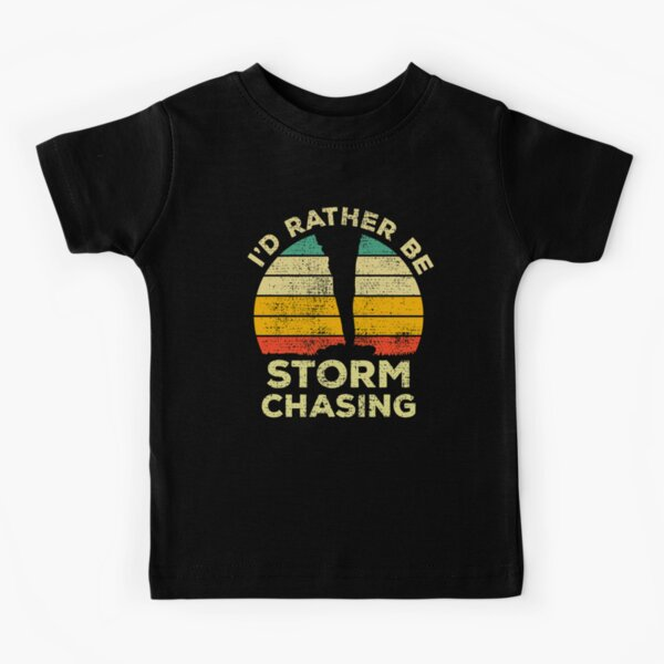 I'd Rather Be Doing Storm Chasing Vintage Gift For Storm Chasers Kids T-Shirt