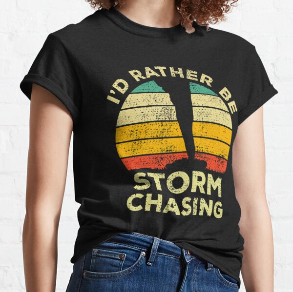 I'd Rather Be Doing Storm Chasing Vintage Gift For Storm Chasers Classic T-Shirt