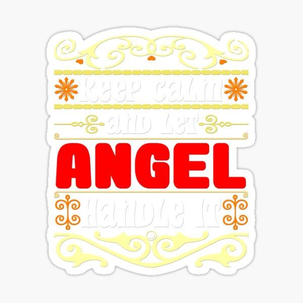Mantenga la calma y deje que ANGEL lo maneje, nombre de ANGEL Pegatina