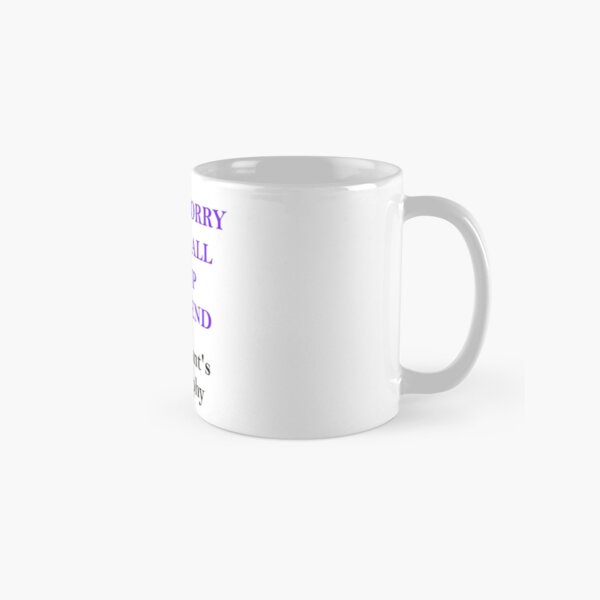 It Will Add Up in the End Classic Mug