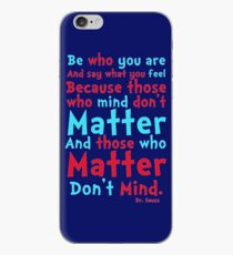 Be Who You Are Seuss Quote iPhone Case