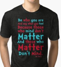 Be Who You Are Seuss Quote Tri-blend T-Shirt