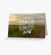 John 10:10 Full Life in Jesus Greeting Card