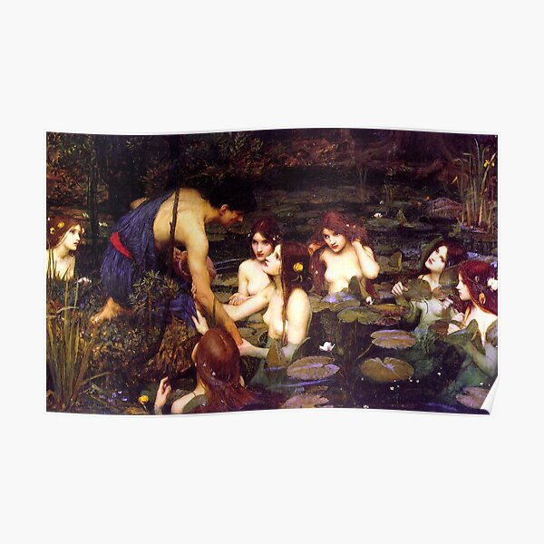 Hylas and the Nymphs - John William Waterhouse Poster