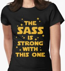 The Sass Is Strong Funny Quote Womens Fitted T-Shirt