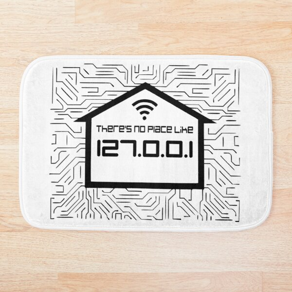 There Is No Place Like Home 127.0.0.1 - Localhost Bath Mat