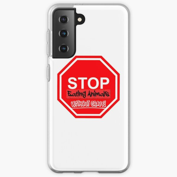 Stop Eating With Out Gravy Samsung Galaxy Soft Case