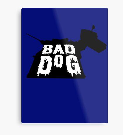 Bad Dog 2 Metal Print