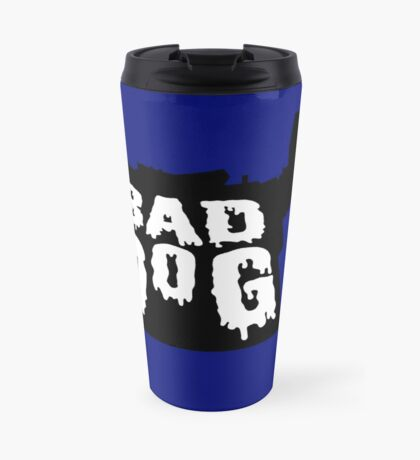 Bad Dog 2 Travel Mug
