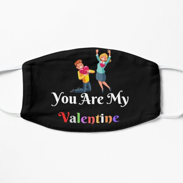 you are my valentine gift valentine lovers Flat Mask
