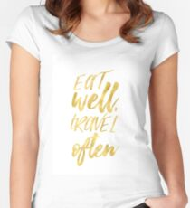 Eat well travel often Golden Women's Fitted Scoop T-Shirt