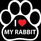 I Love My Rabbit - Paw by AdanichDesign