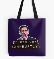 I declare bankruptcy! Tote Bag