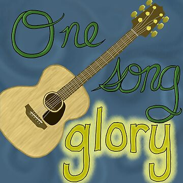 One Song Glory by lovelikewinter3