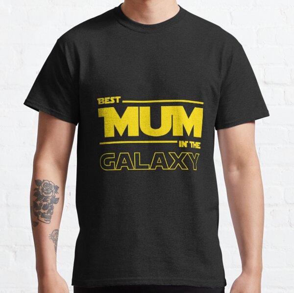 Best Mum In The Galaxy Classic T-Shirt
