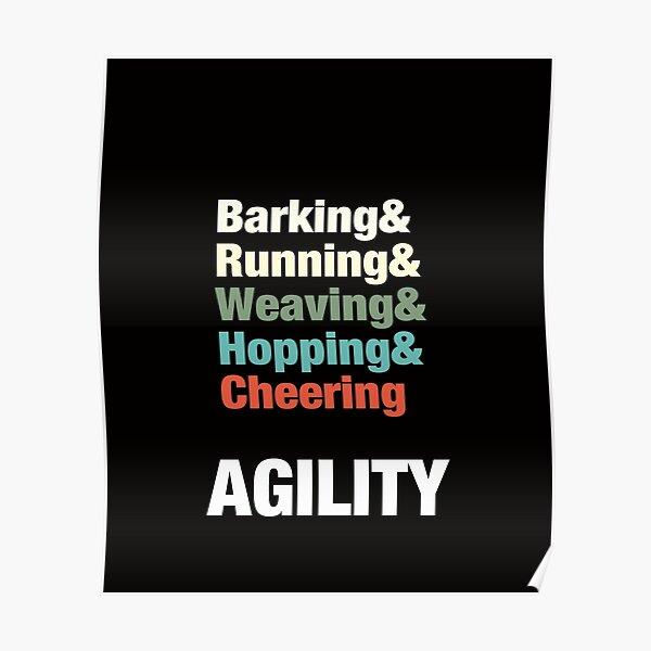 Dog Agility - Agility - weaving, hopping, barking, cheering, running Poster