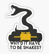 Why'd it have to be Snakes? Sticker