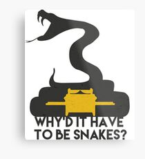 Why'd it have to be Snakes? Metal Print