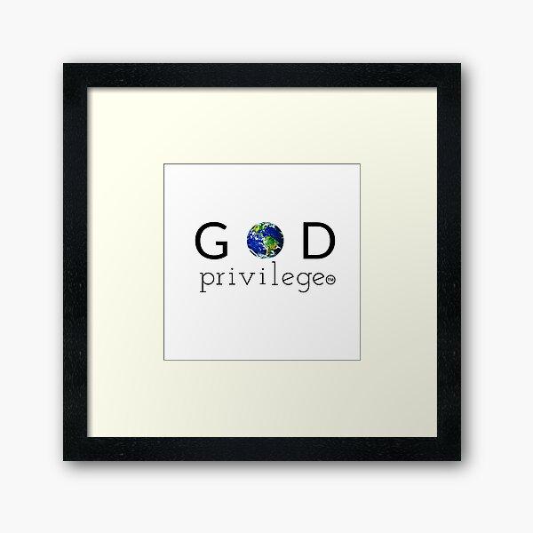 GOD PRIVILEGE Framed Art Print