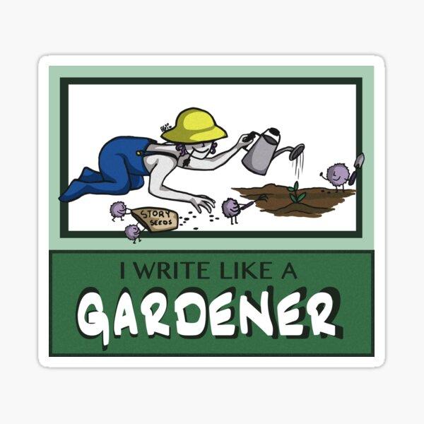 I Write Like A Gardener Sticker