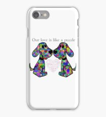 """Our love is like a puzzle"" puppies iPhone Case/Skin"