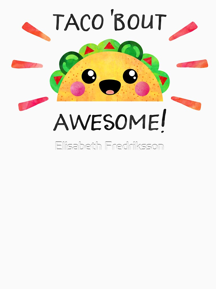 Taco 'bout awesome! by foto-ella